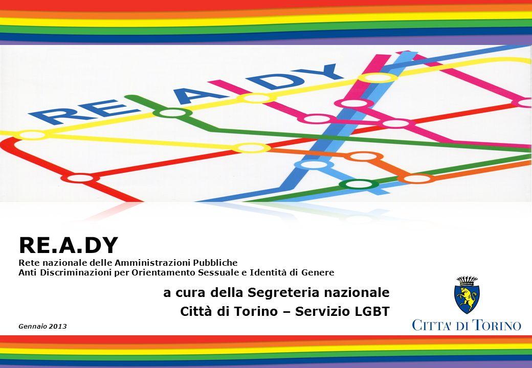 RE.A.DY è nata nel 2006 su proposta dei Comuni di Torino e Roma, nellambito del Convegno Città amiche organizzato dal Comitato Torino Pride in collaborazione con la Città di Torino.