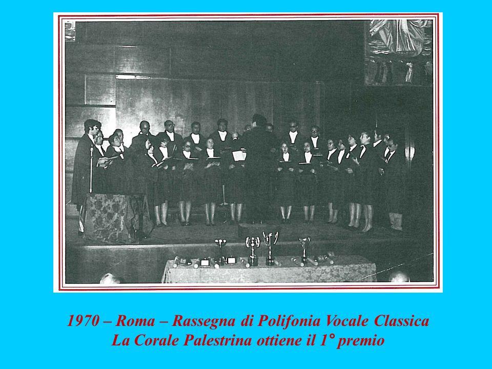1970 – Roma – Rassegna di Polifonia Vocale Classica La Corale Palestrina ottiene il 1° premio