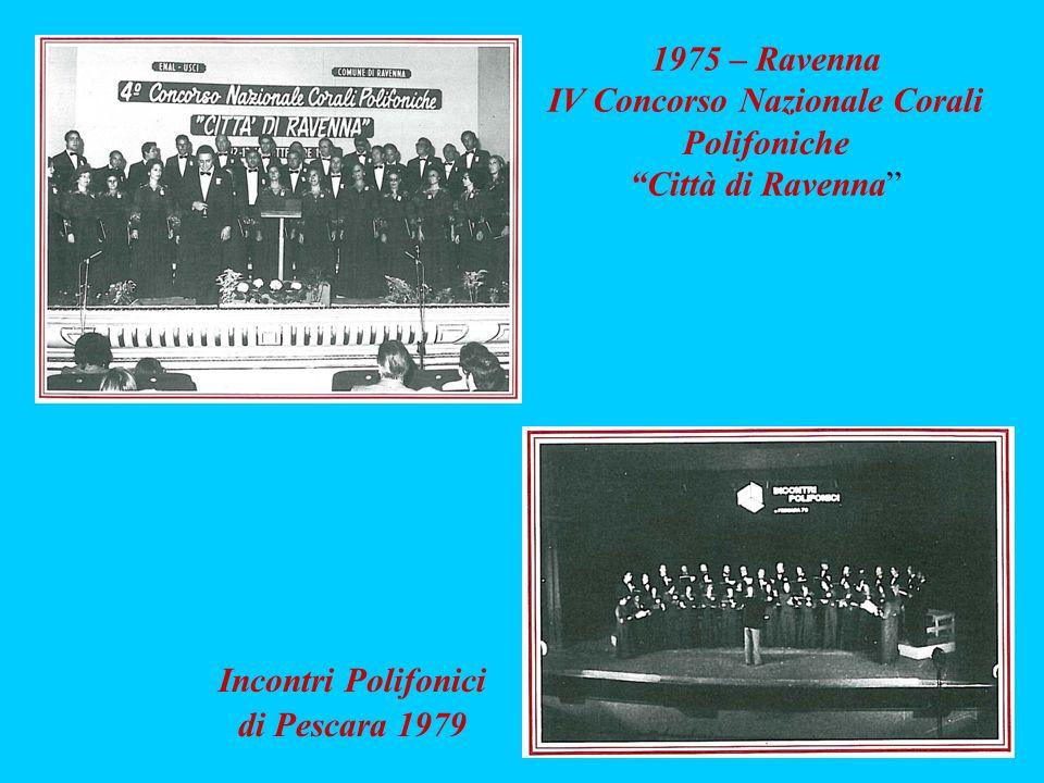 Incontri Polifonici di Pescara 1979 1975 – Ravenna IV Concorso Nazionale Corali Polifoniche Città di Ravenna