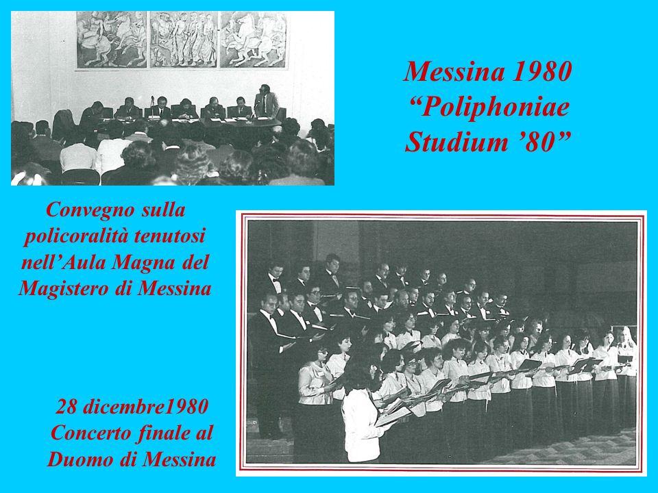 Messina 1980 Poliphoniae Studium 80 Convegno sulla policoralità tenutosi nellAula Magna del Magistero di Messina 28 dicembre1980 Concerto finale al Du