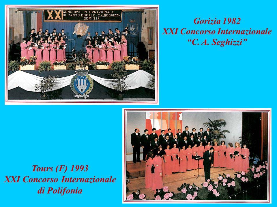Gorizia 1982 XXI Concorso Internazionale C. A. Seghizzi Tours (F) 1993 XXI Concorso Internazionale di Polifonia