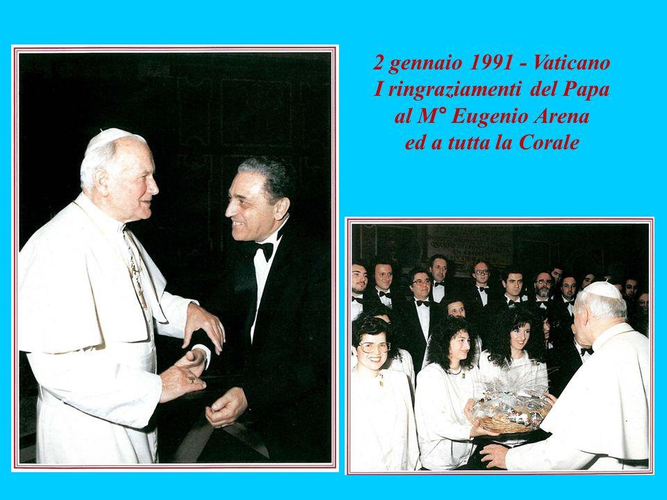 2 gennaio 1991 - Vaticano I ringraziamenti del Papa al M° Eugenio Arena ed a tutta la Corale