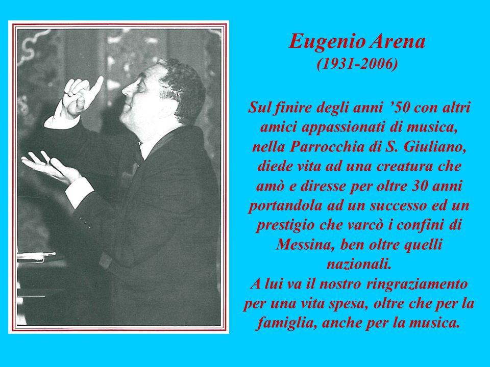 Sul finire degli anni 50 con altri amici appassionati di musica, nella Parrocchia di S. Giuliano, diede vita ad una creatura che amò e diresse per olt