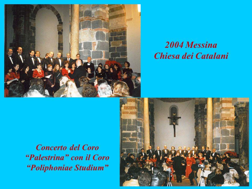 2004 Messina Chiesa dei Catalani Concerto del Coro Palestrina con il Coro Poliphoniae Studium