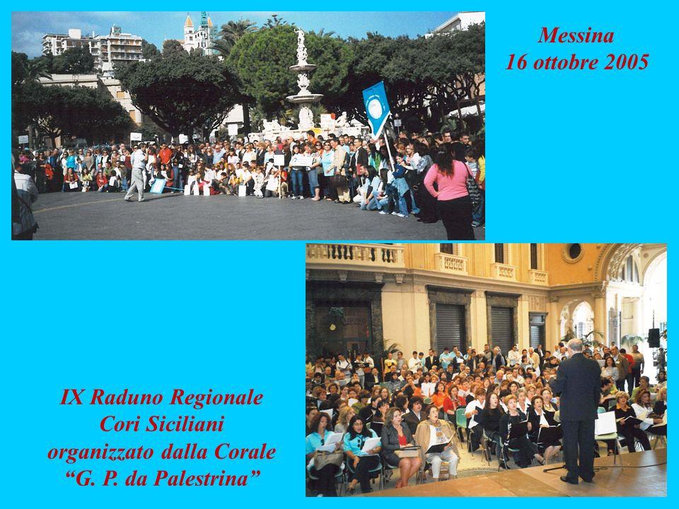 Messina 16 ottobre 2005 IX Raduno Regionale Cori Siciliani organizzato dalla Corale G. P. da Palestrina