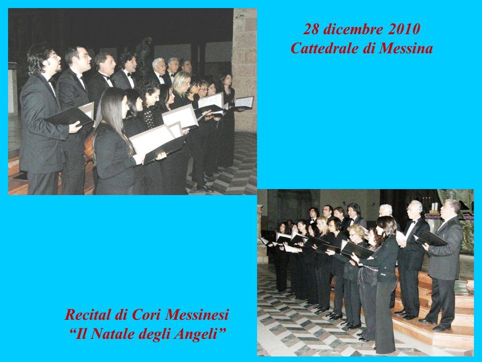 Recital di Cori Messinesi Il Natale degli Angeli 28 dicembre 2010 Cattedrale di Messina