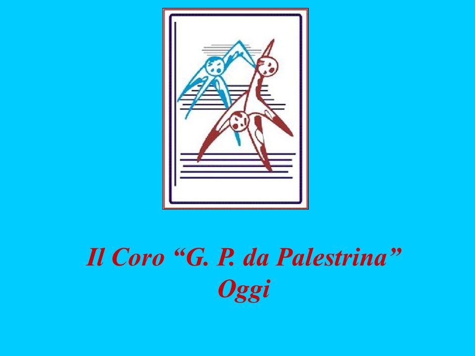 Il Coro G. P. da Palestrina Oggi