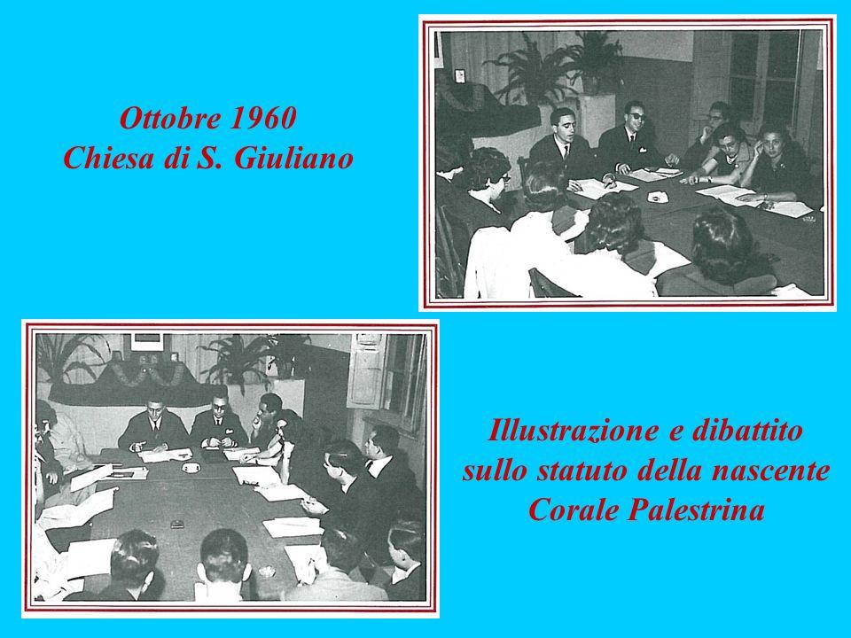 Illustrazione e dibattito sullo statuto della nascente Corale Palestrina Ottobre 1960 Chiesa di S. Giuliano