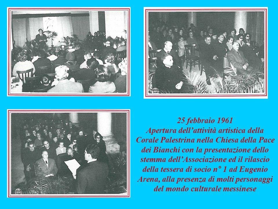 25 febbraio 1961 Apertura dellattività artistica della Corale Palestrina nella Chiesa della Pace dei Bianchi con la presentazione dello stemma dellAss