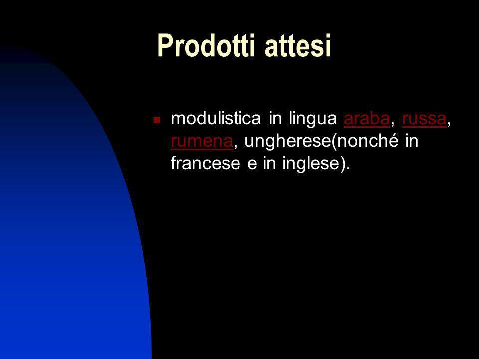 Prodotti attesi modulistica in lingua araba, russa, rumena, ungherese(nonché in francese e in inglese).arabarussa rumena