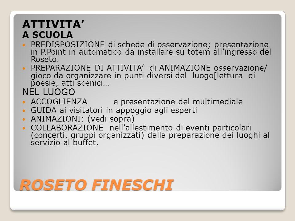 ROSETO FINESCHI ATTIVITA A SCUOLA PREDISPOSIZIONE di schede di osservazione; presentazione in P.Point in automatico da installare su totem allingresso del Roseto.