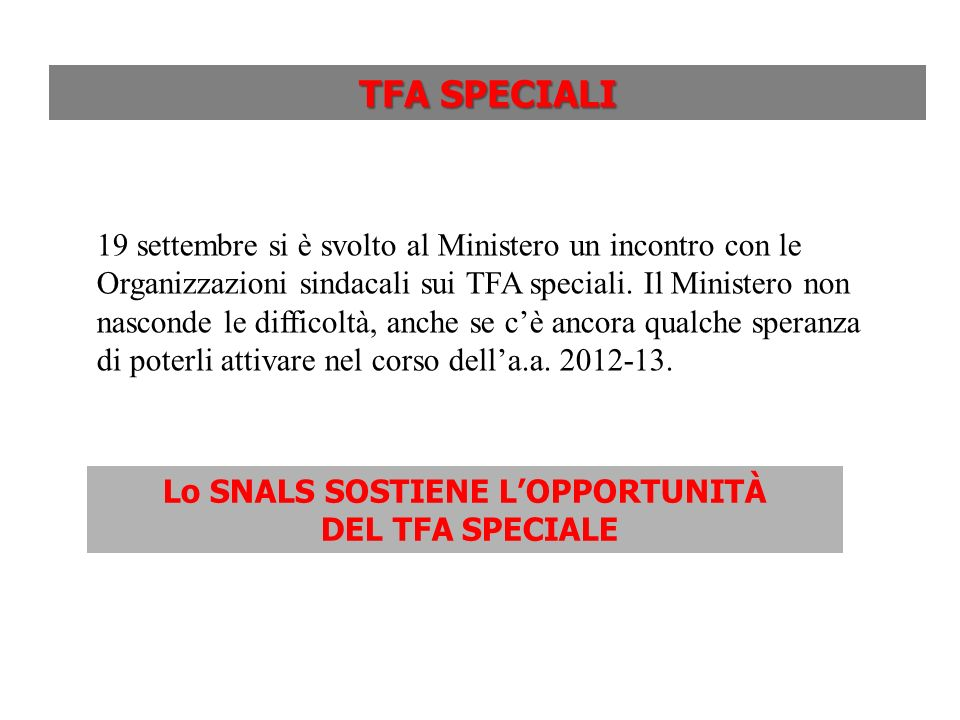 TFA SPECIALI 19 settembre si è svolto al Ministero un incontro con le Organizzazioni sindacali sui TFA speciali.