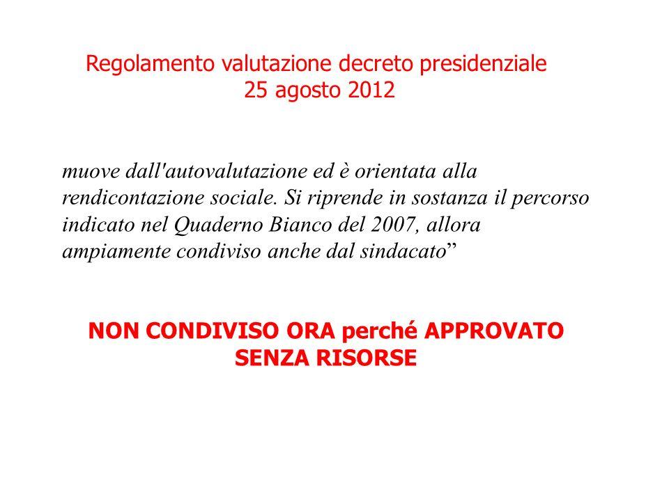 Regolamento valutazione decreto presidenziale 25 agosto 2012 muove dall autovalutazione ed è orientata alla rendicontazione sociale.