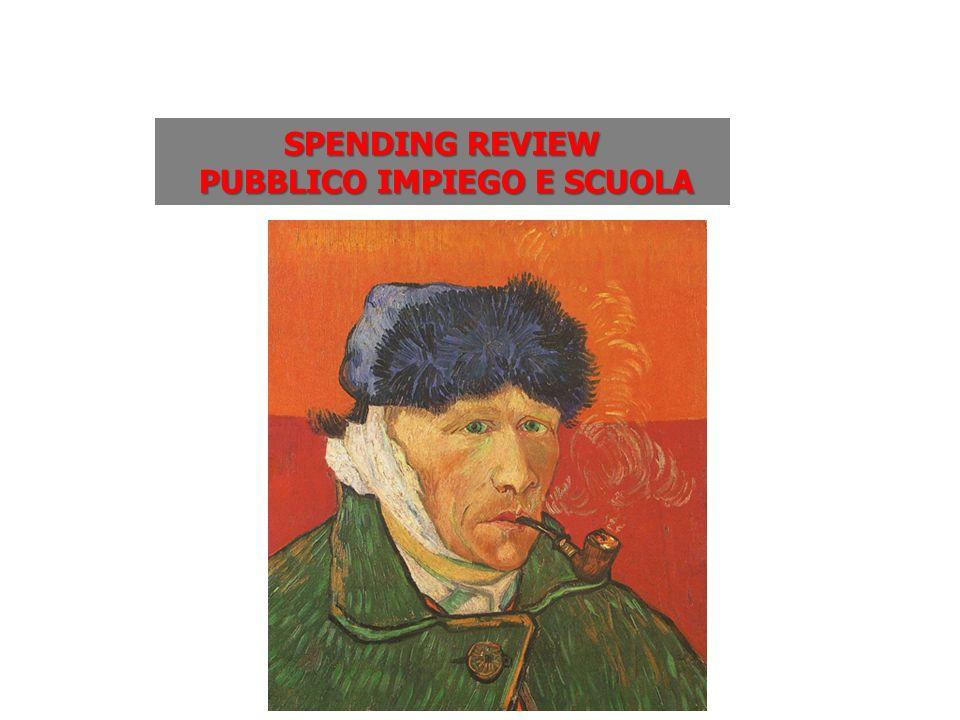 SPENDING REVIEW PUBBLICO IMPIEGO E SCUOLA PUBBLICO IMPIEGO E SCUOLA