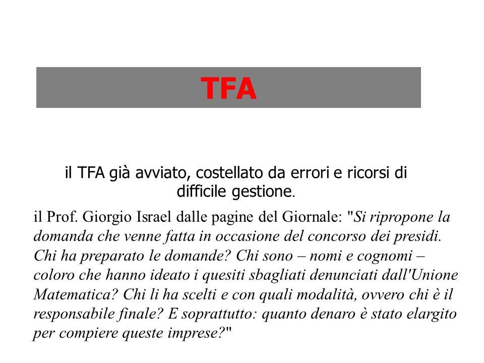 TFA il TFA già avviato, costellato da errori e ricorsi di difficile gestione.