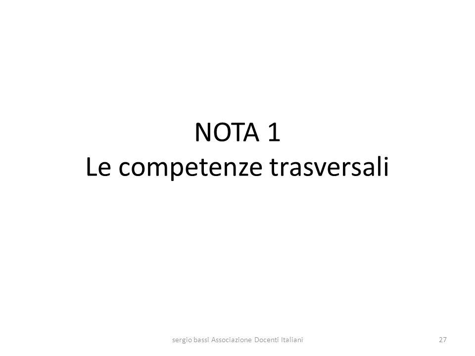 NOTA 1 Le competenze trasversali 27sergio bassi Associazione Docenti Italiani