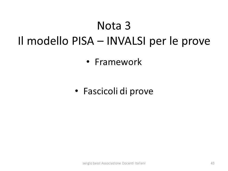Nota 3 Il modello PISA – INVALSI per le prove Framework Fascicoli di prove sergio bassi Associazione Docenti Italiani43