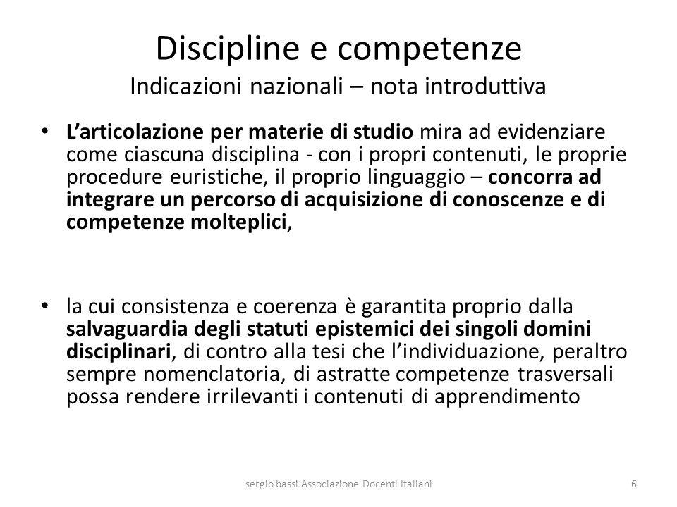 Discipline e competenze Indicazioni nazionali – nota introduttiva Larticolazione per materie di studio mira ad evidenziare come ciascuna disciplina -
