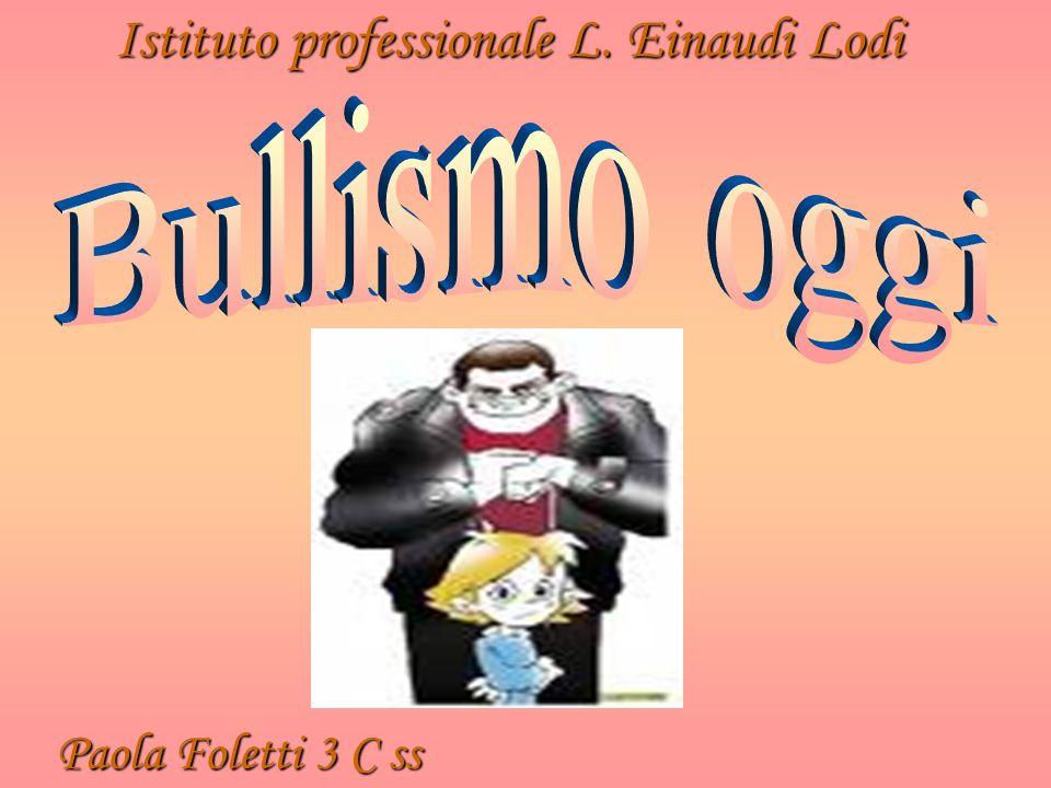 Istituto professionale L. Einaudi Lodi Paola Foletti 3 C ss