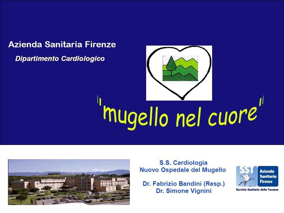 Azienda Sanitaria Firenze S.S.Cardiologia Nuovo Ospedale del Mugello Dr.