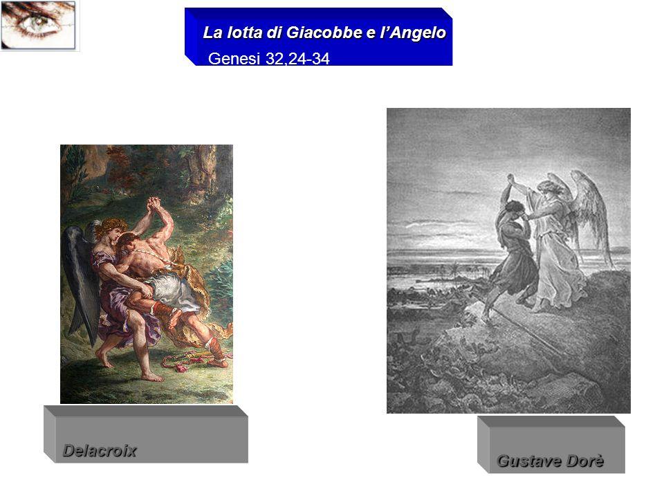 Delacroix La lotta di Giacobbe e lAngelo Gustave Dorè Genesi 32,24-34