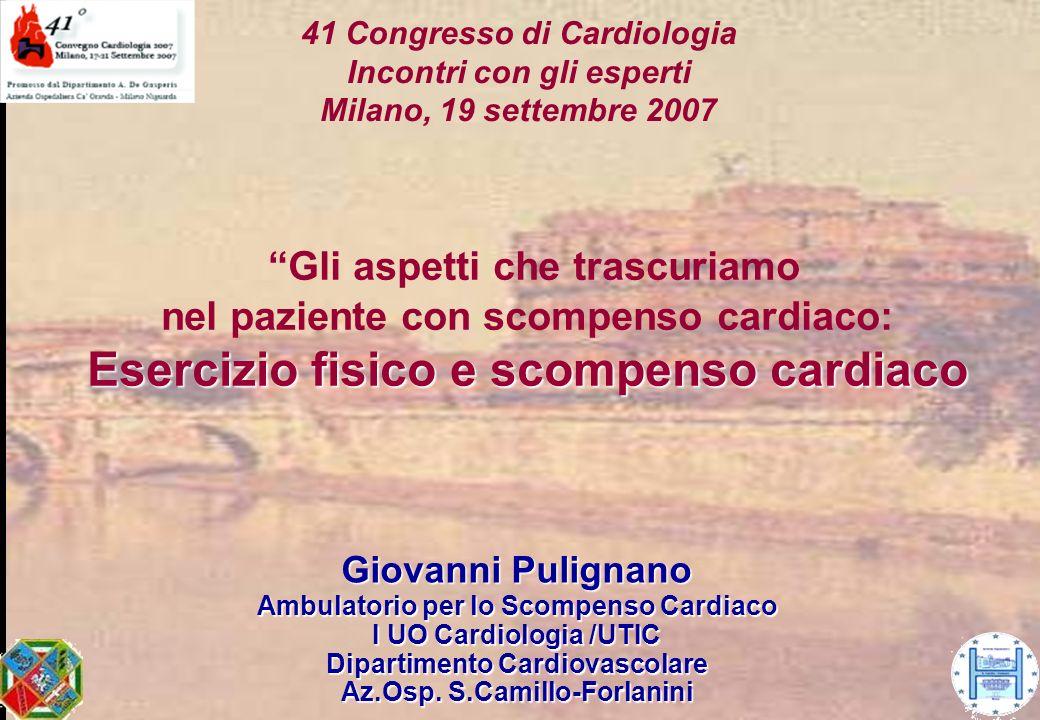 Giovanni Pulignano Ambulatorio per lo Scompenso Cardiaco I UO Cardiologia /UTIC Dipartimento Cardiovascolare Az.Osp. S.Camillo-Forlanini 41 Congresso
