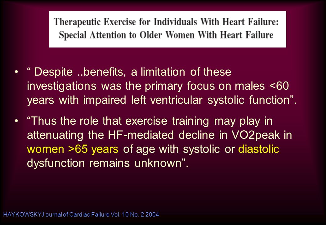 Despite..benefits, a limitation of these investigations was the primary focus on males <60 years with impaired left ventricular systolic function. Thu
