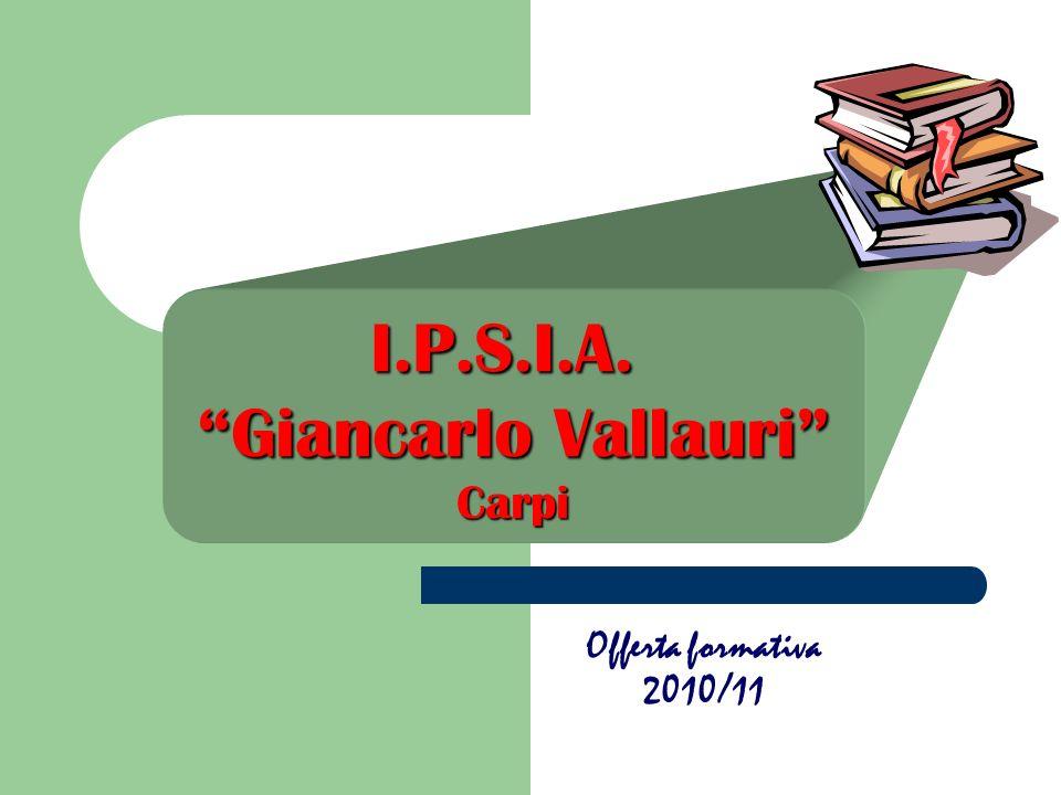 Offerta formativa 2010/11 I.P.S.I.A. Giancarlo Vallauri Carpi