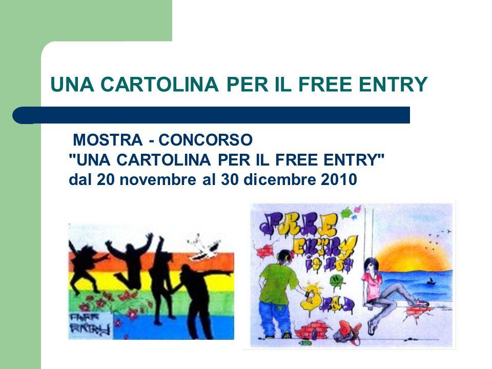 UNA CARTOLINA PER IL FREE ENTRY MOSTRA - CONCORSO