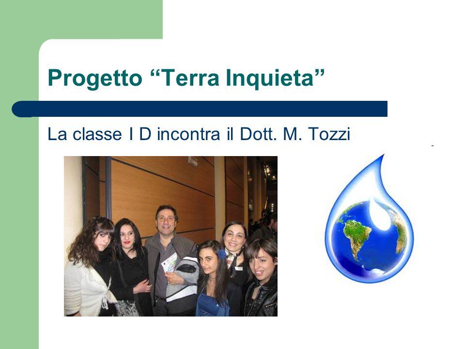 Progetto Terra Inquieta La classe I D incontra il Dott. M. Tozzi