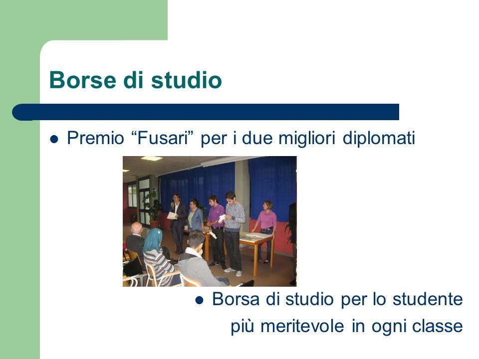 Borse di studio Premio Fusari per i due migliori diplomati Borsa di studio per lo studente più meritevole in ogni classe