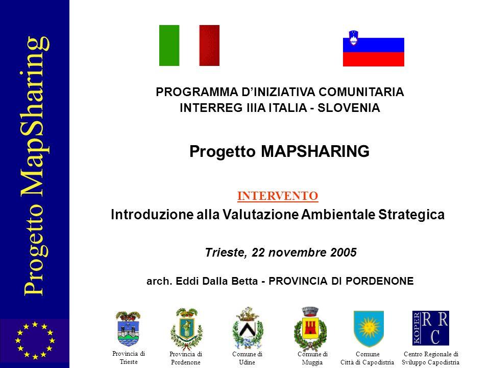 PROGRAMMA DINIZIATIVA COMUNITARIA INTERREG IIIA ITALIA - SLOVENIA Progetto MAPSHARING Trieste, 22 novembre 2005 arch.