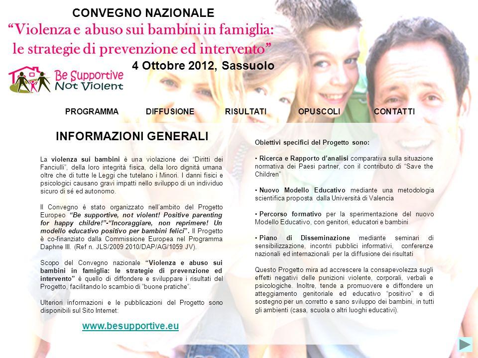 PROGRAMMADIFFUSIONE CONTATTIRISULTATI CONVEGNO NAZIONALE Violenza e abuso sui bambini in famiglia: le strategie di prevenzione ed intervento 4 Ottobre