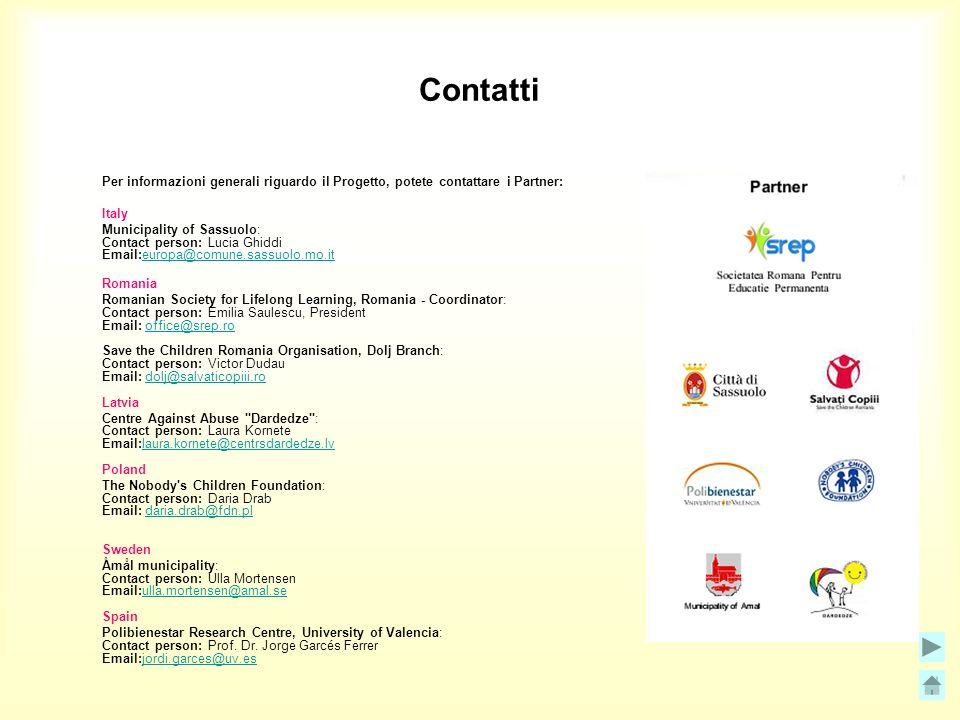 Contatti Per informazioni generali riguardo il Progetto, potete contattare i Partner: Italy Municipality of Sassuolo: Contact person: Lucia Ghiddi Ema