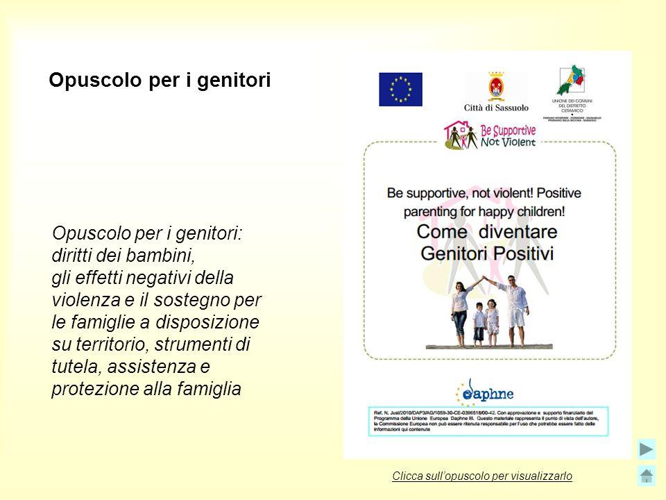 Opuscolo per i genitori Opuscolo per i genitori: diritti dei bambini, gli effetti negativi della violenza e il sostegno per le famiglie a disposizione