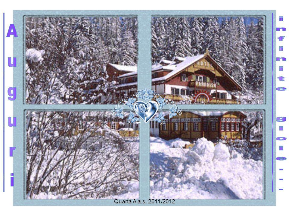Quarta A a.s. 2011/2012 Il Natale è l'arte d'amare come Dio ci ha amati! Il Natale è magia! Il Natale è poesia!