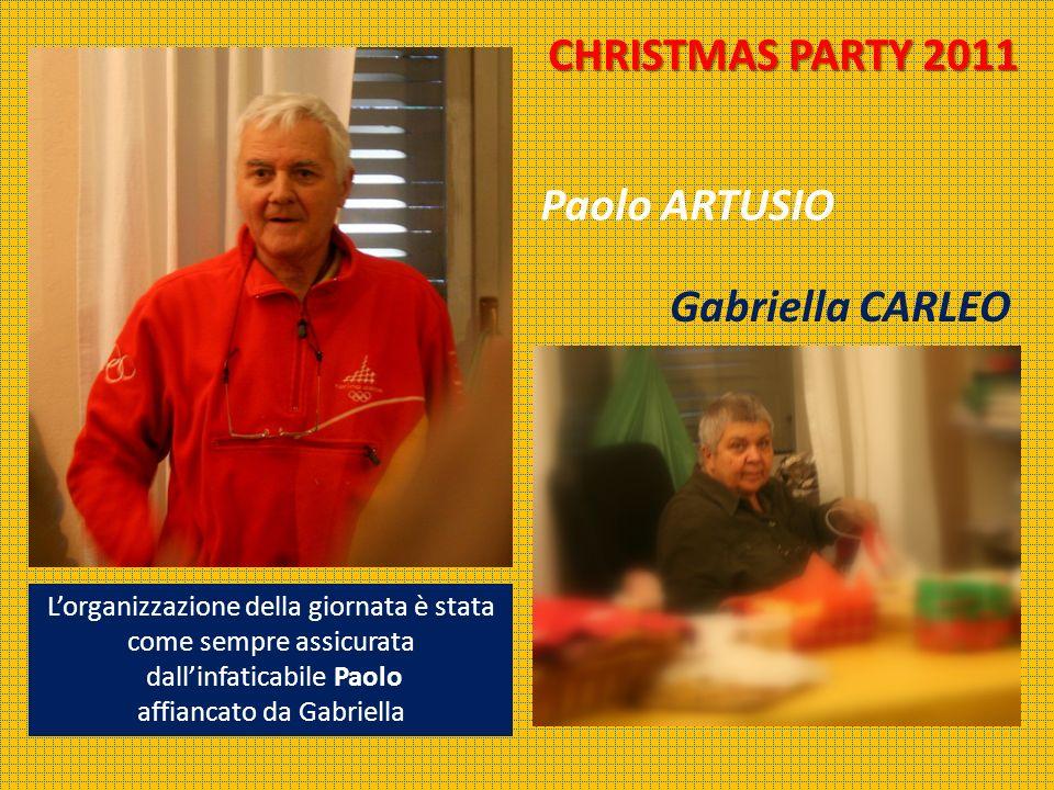 Paolo ARTUSIO Gabriella CARLEO Lorganizzazione della giornata è stata come sempre assicurata dallinfaticabile Paolo affiancato da Gabriella CHRISTMAS