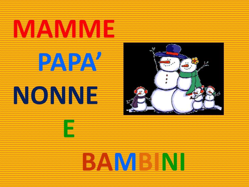 MAMME PAPA NONNE E BAMBINI