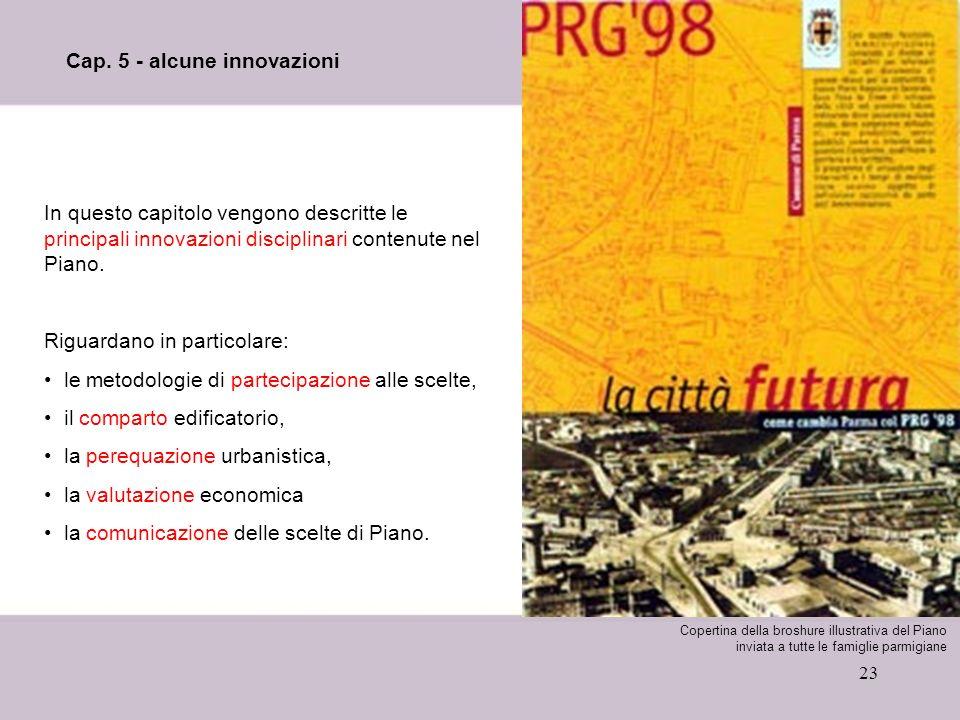 23 Cap. 5 - alcune innovazioni In questo capitolo vengono descritte le principali innovazioni disciplinari contenute nel Piano. Riguardano in particol