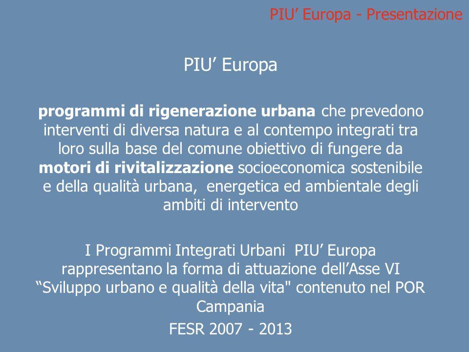 PIU Europa - Presentazione PIU Europa programmi di rigenerazione urbana che prevedono interventi di diversa natura e al contempo integrati tra loro su