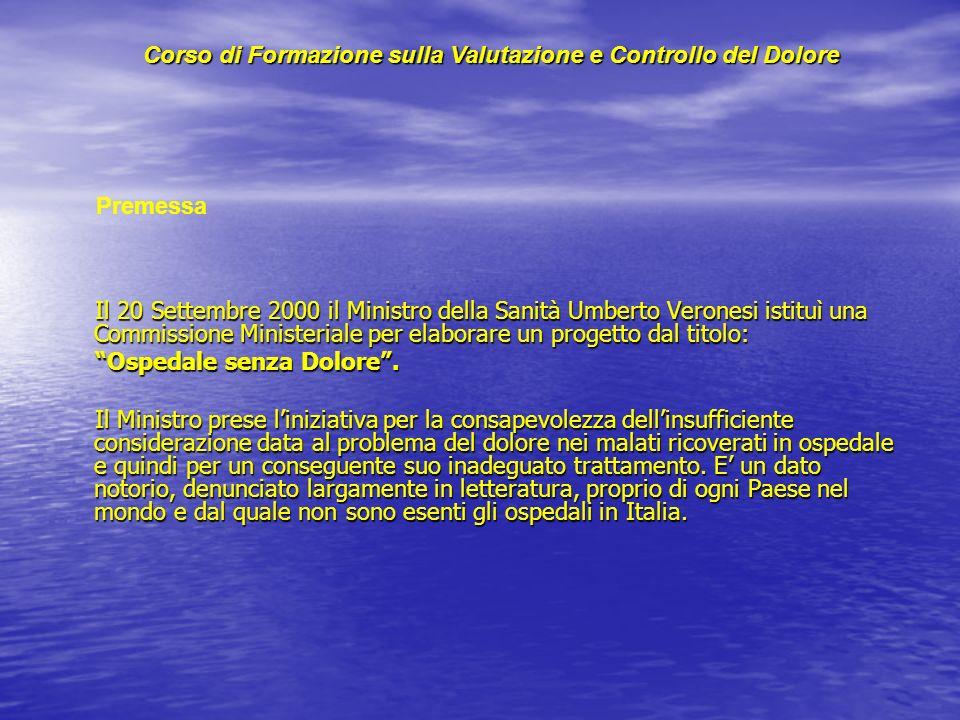 Il 20 Settembre 2000 il Ministro della Sanità Umberto Veronesi istituì una Commissione Ministeriale per elaborare un progetto dal titolo: Il 20 Settem