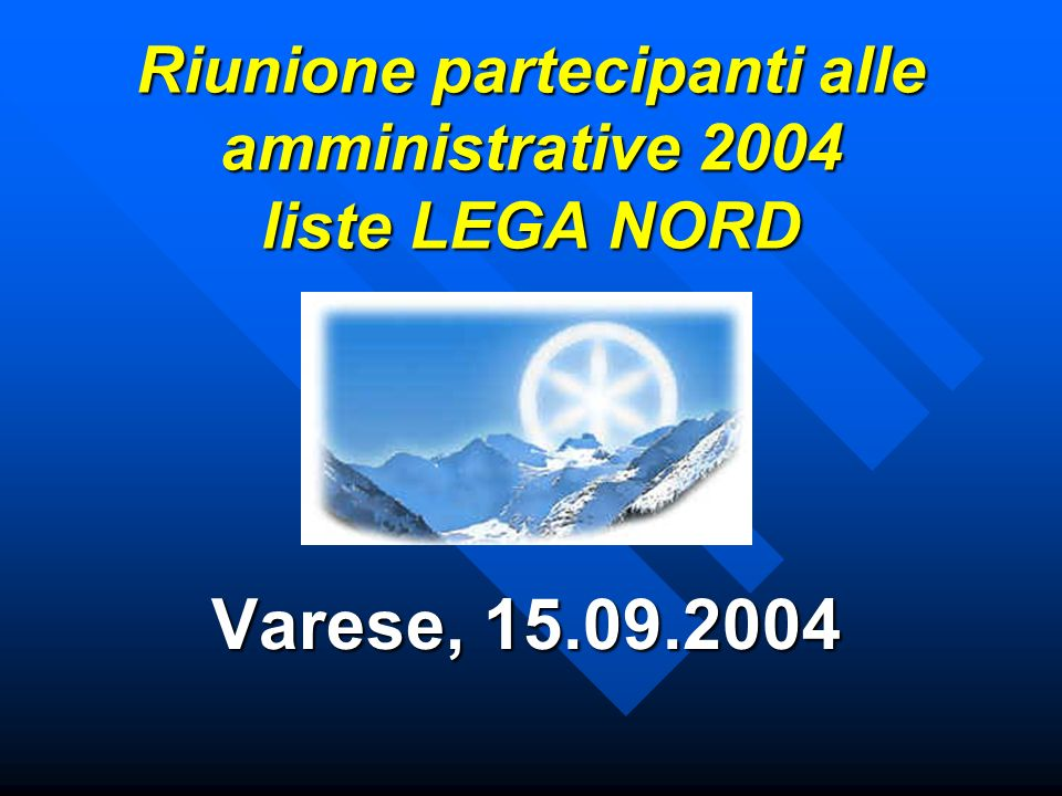 Riunione partecipanti alle amministrative 2004 liste LEGA NORD Varese, 15.09.2004