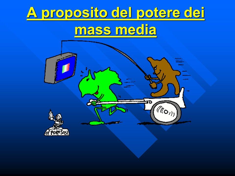 A proposito del potere dei mass media
