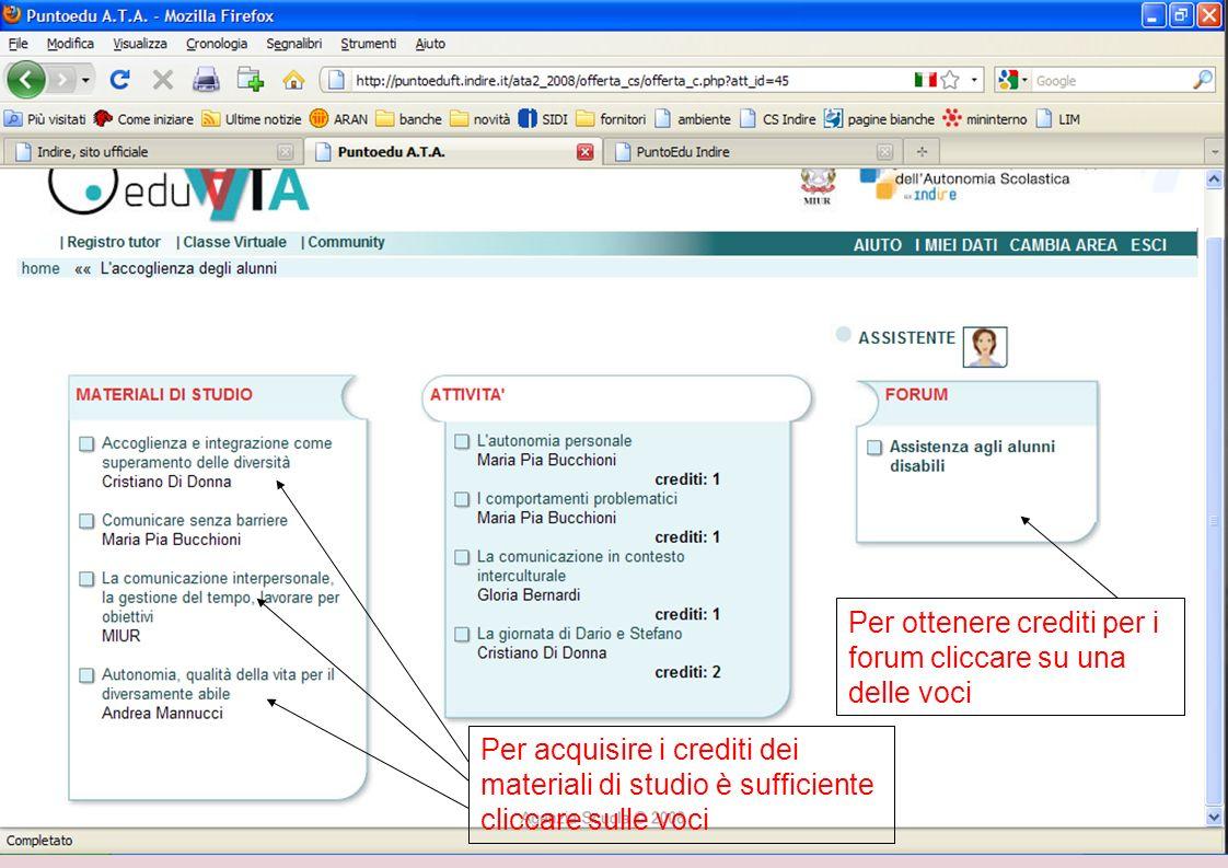 Per acquisire i crediti dei materiali di studio è sufficiente cliccare sulle voci Per ottenere crediti per i forum cliccare su una delle voci