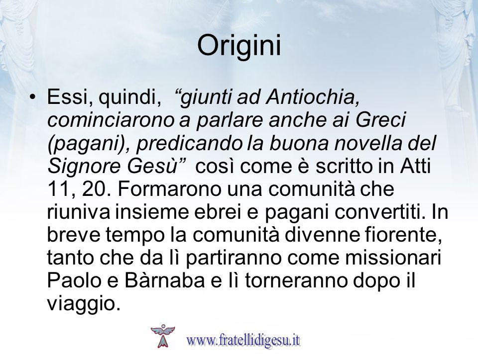 Origini Essi, quindi, giunti ad Antiochia, cominciarono a parlare anche ai Greci (pagani), predicando la buona novella del Signore Gesù così come è scritto in Atti 11, 20.