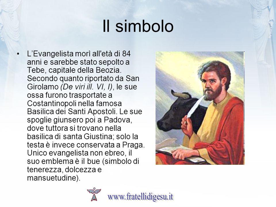 Il simbolo LEvangelista morì all età di 84 anni e sarebbe stato sepolto a Tebe, capitale della Beozia.