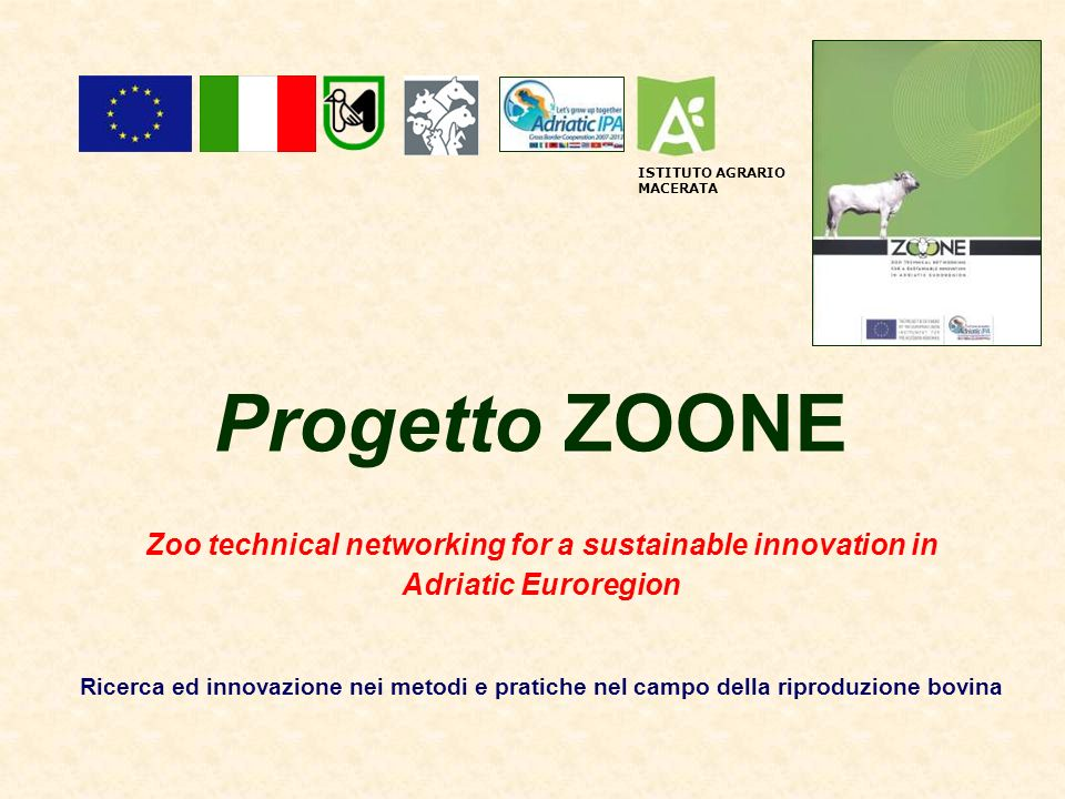 Progetto ZOONE Zoo technical networking for a sustainable innovation in Adriatic Euroregion Ricerca ed innovazione nei metodi e pratiche nel campo del