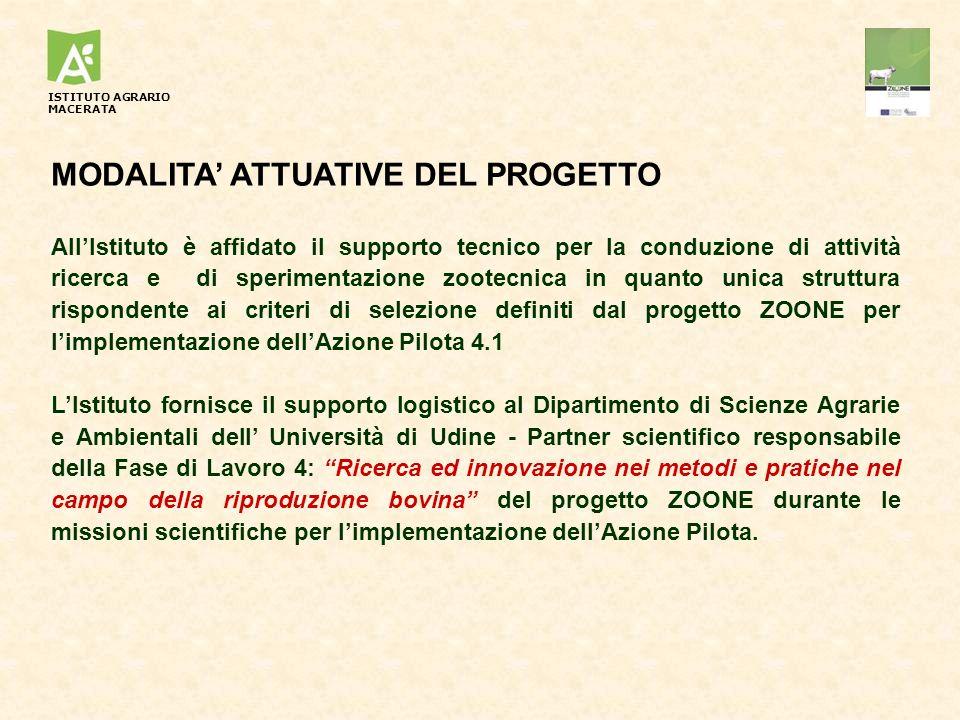 MODALITA ATTUATIVE DEL PROGETTO AllIstituto è affidato il supporto tecnico per la conduzione di attività ricerca e di sperimentazione zootecnica in qu