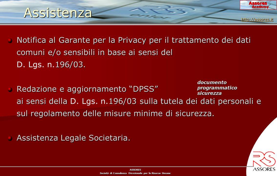 ASSORES Società di Consulenza Direzionale per le Risorse Umane Assores Academy Assistenza Notifica al Garante per la Privacy per il trattamento dei dati comuni e/o sensibili in base ai sensi del 196/03.