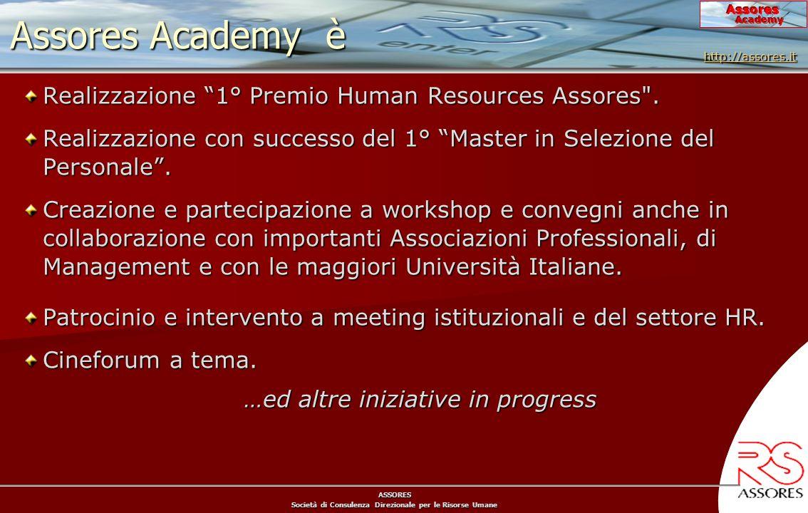 ASSORES Società di Consulenza Direzionale per le Risorse Umane Assores Academy Realizzazione 1° Premio Human Resources Assores .